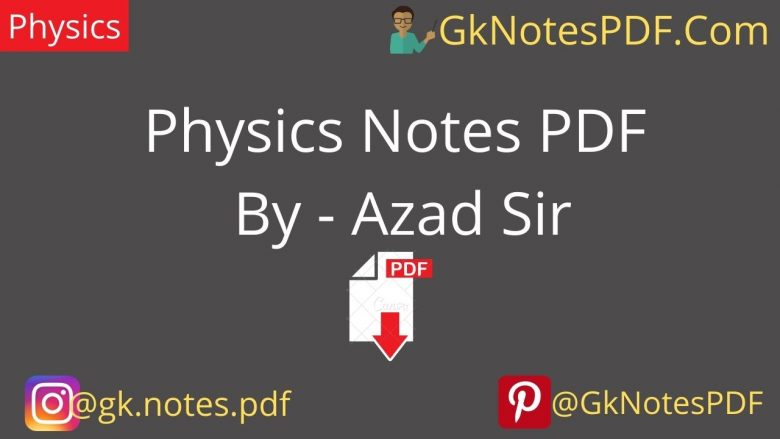 Physics Notes PDF By - Azad Sir