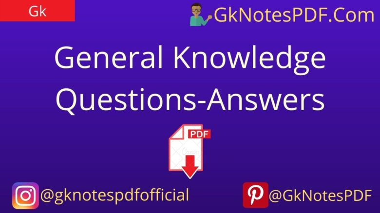General Knowledge Questions Answers PDF Download