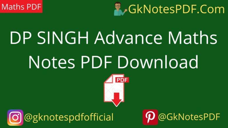 DP SINGH Advance Maths Notes PDF Download