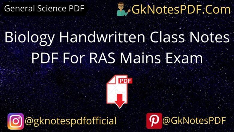 Biology Handwritten Class Notes PDF For RAS Mains Exam ,