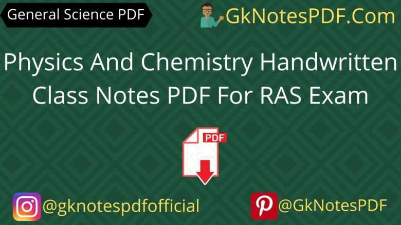 Physics And Chemistry Handwritten Class notes