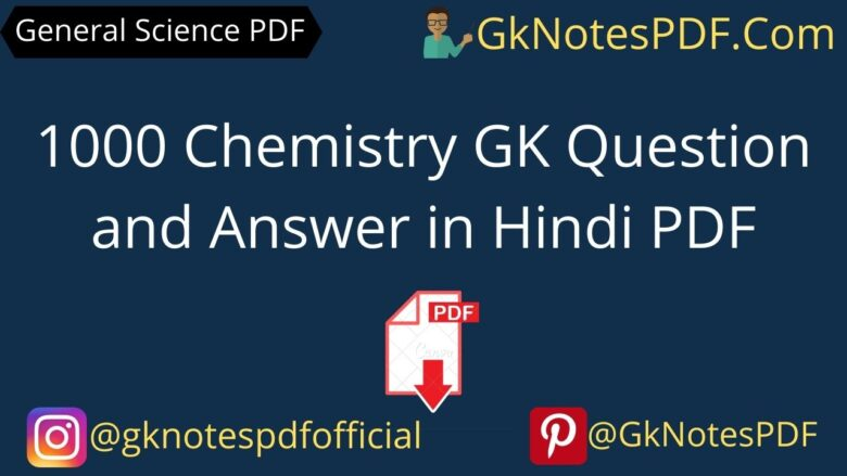 1000 Chemistry GK Question and Answer in Hindi