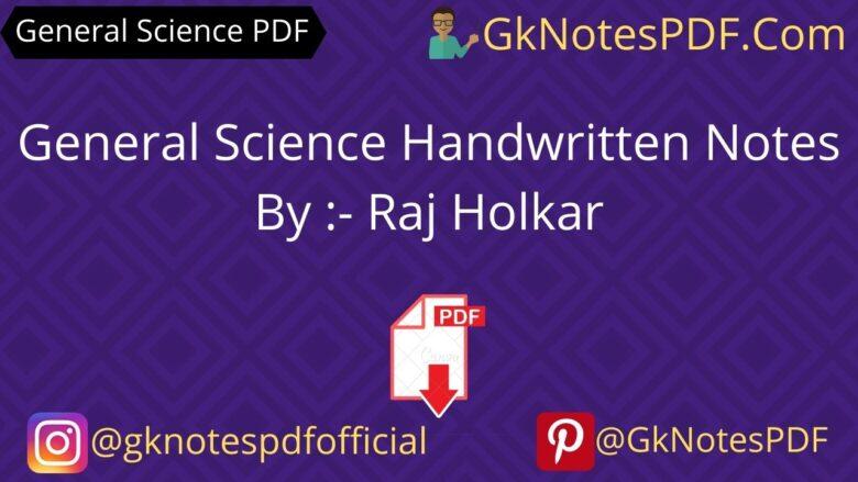 Raj Holkar General Science Handwritten Notes PDF