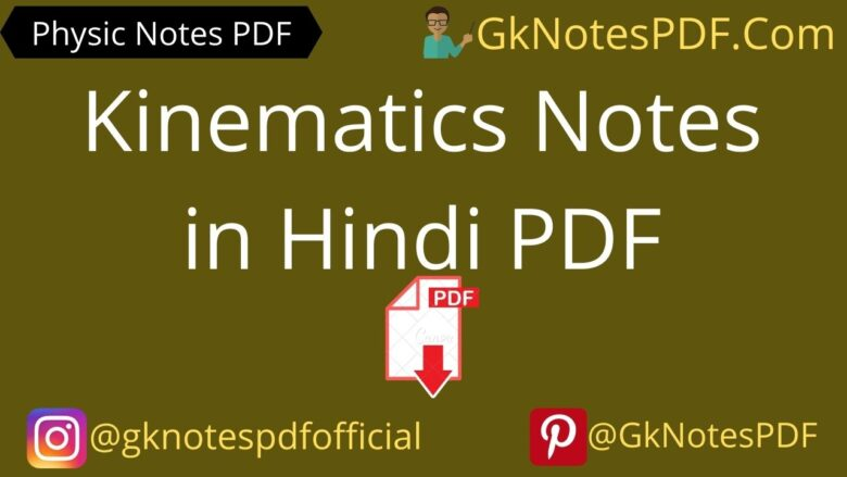 Kinematics Notes in Hindi PDF Download