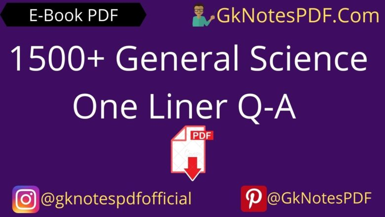 1500+ General Science One Liner Q-A PDF