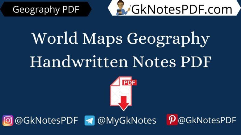 World Maps Geography Handwritten Notes