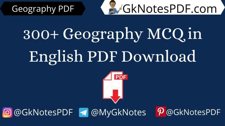 300+ Geography MCQ in English PDF