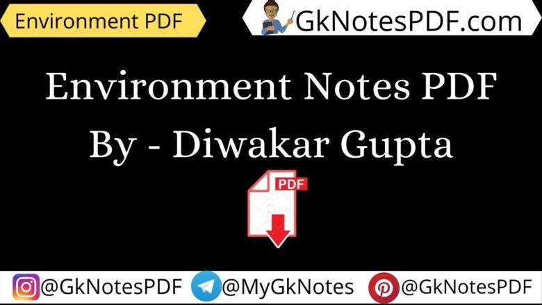 Environment Notes PDF By - Diwakar Gupta