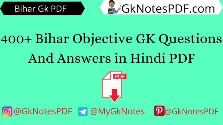 400+ Bihar Objective GK Questions And Answers in Hindi PDF
