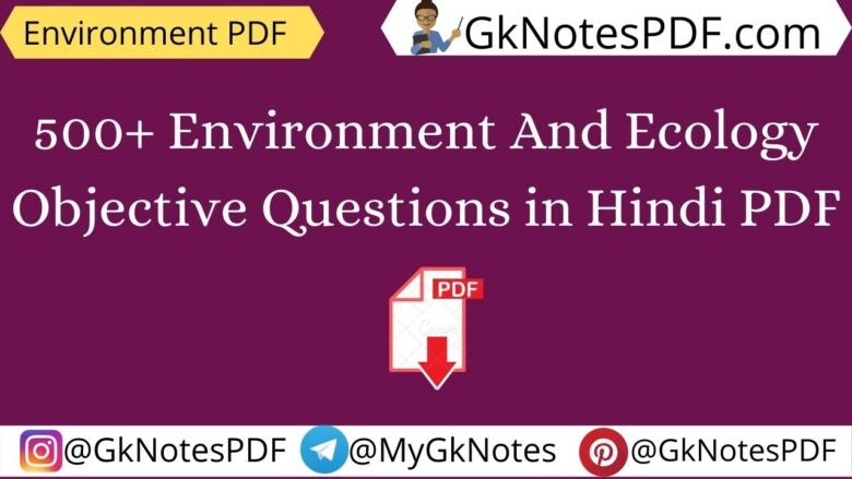 500+ Environment And Ecology Objective Questions