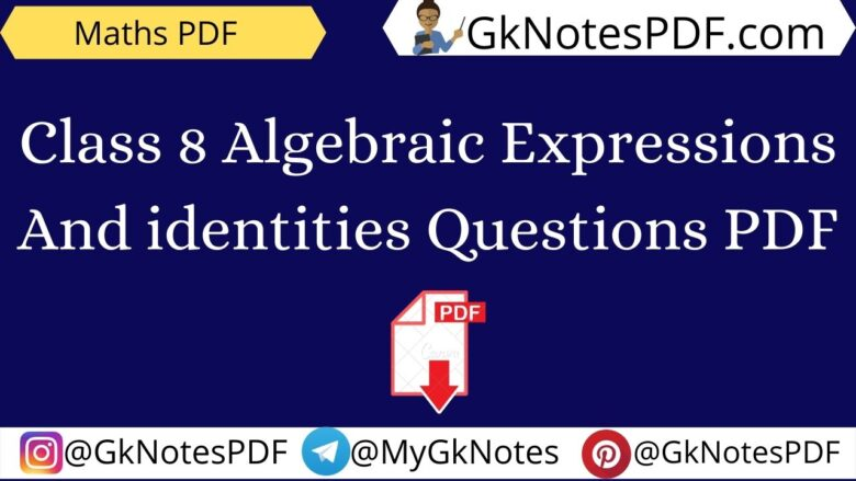 Class 8 Algebraic Expressions And identities Questions