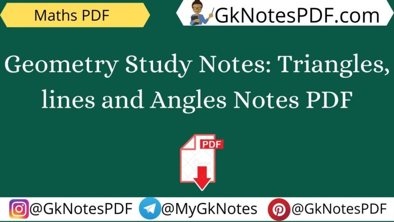 Geometry Study Notes: Triangles, lines and Angles Notes